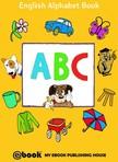 House My Ebook Publishing - ABC - English Alphabet Book [eKönyv: epub, mobi]