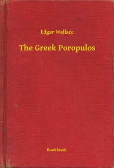 Edgar Wallace - The Greek Poropulos [eKönyv: epub, mobi]