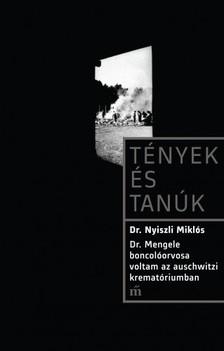 Dr. Nyiszli Miklós - Dr. Mengele boncolóorvosa voltam az auschwitzi krematóriumban [eKönyv: epub, mobi]