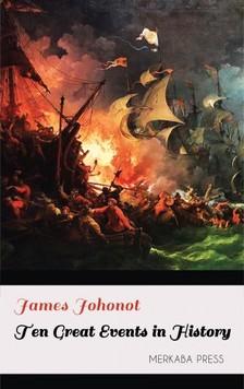 Johonot James - Ten Great Events in History [eKönyv: epub, mobi]