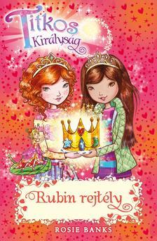 Rosie Banks - Titkos Királyság 26. - Rubin rejtély