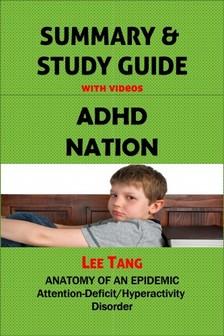 Ang Lee - Summary & Study Guide - ADHD Nation [eKönyv: epub, mobi]