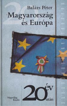 Balázs Péter - Magyarország és Európa [antikvár]