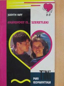 Judith Kay - Akárhogy is... szeretlek! [antikvár]