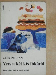 Zelk Zoltán - Vers a két kis fókáról [antikvár]