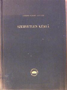 Náray-Szabó István - Szervetlen kémia I. [antikvár]