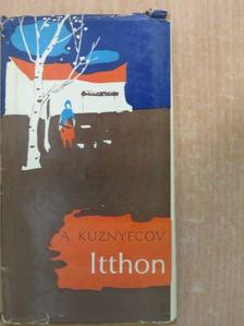 Anatolij Kuznyecov - Itthon [antikvár]