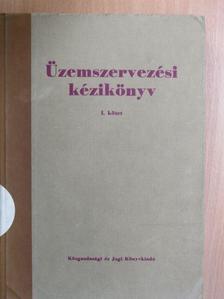 Dr. Iwsits Miklós - Üzemszervezési kézikönyv I. [antikvár]
