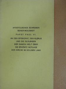 Papst Paul VI. - Dringender päpstlicher Aufruf für das heilige Land [antikvár]