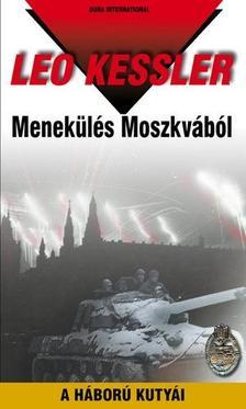 Leo Kessler - MENEKÜLÉS MOSZKVÁBÓL - A HÁBORÚ KUTYÁI 25.