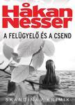 Hakan Nesser - A felügyelő és a csend