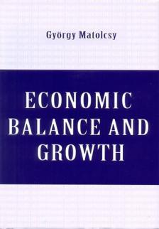 Matolcsy György - Economic Balance and Growth