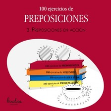 Languages Parolas - 100 ejercicios de preposiciones - 3. Preposiciones en acción [eKönyv: epub, mobi]