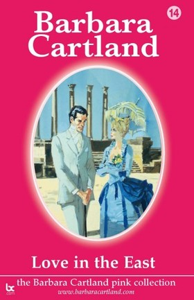 Barbara Cartland - Love In the East [eKönyv: epub, mobi]