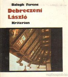 Balogh Ferenc - Debreczeni László [antikvár]