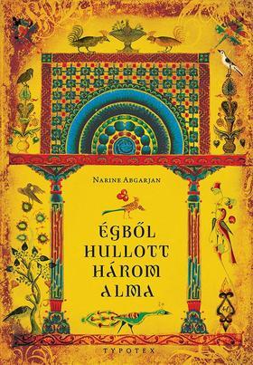 Narine Abgarjan - Égből hullott három alma - Marani krónikák és egyéb történetek