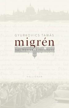 Gyurkovics Tamás - Migrén [eKönyv: epub, mobi]