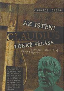 Csontos Gábor - Az isteni Claudius tökké válása [antikvár]