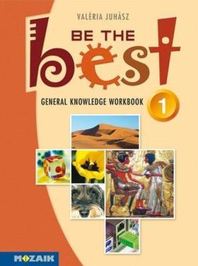 JUHÁSZ VALÉRIA - MS-3755 Be the Best! 1. - Angol nyelvi gyakorló 11-14 éveseknek - Elementary