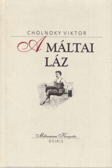 Cholnoky Viktor - A máltai láz [antikvár]