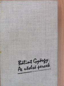 Bálint György - Az utolsó percek [antikvár]