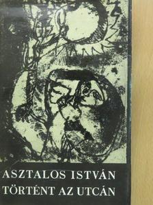 Asztalos István - Történt az utcán [antikvár]