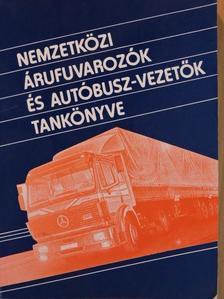 Farkas Gábor - Nemzetközi árufuvarozók és autóbusz-vezetők tankönyve [antikvár]