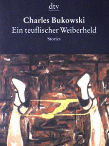 Charles Bukowski - Ein teuflischer Weiberheld [antikvár]