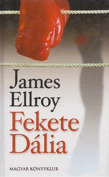 James Ellroy - Fekete Dália [antikvár]