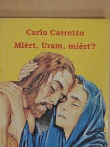 Carlo Carretto - Miért, Uram, miért? [antikvár]