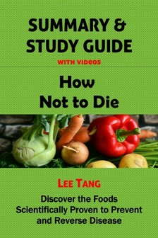 Ang Lee - Summary & Study Guide - How Not to Die [eKönyv: epub, mobi]