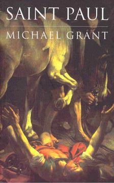 Michael Grant - Saint Paul [antikvár]