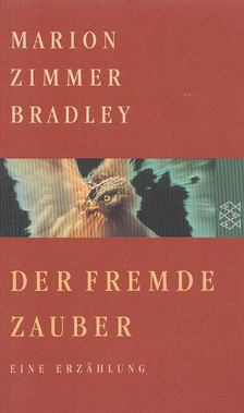 Marion Zimmer Bradley - Der fremde Zauber [antikvár]