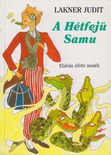 Lakner Judit - A Hétfejű Samu [antikvár]