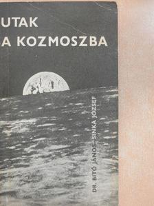 Dr. Bitó János - Utak a kozmoszba [antikvár]
