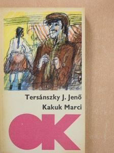 Tersánszky Józsi Jenő - Kakuk Marci [antikvár]