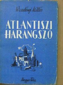 Wesselényi Miklós - Atlantiszi harangszó [antikvár]
