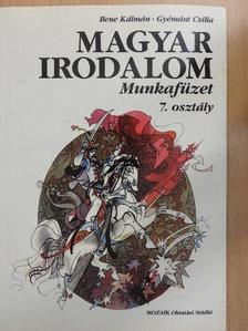 Bene Kálmán - Magyar irodalom 7. osztály [antikvár]