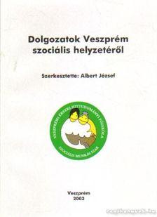Albert József - Dolgozatok Veszprém szociális helyzetéről [antikvár]