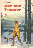 J. F. Cooper - Der alte Trapper [antikvár]