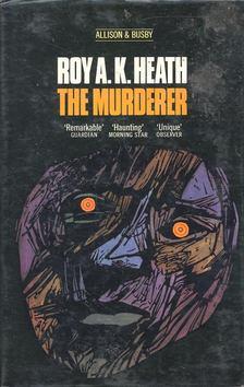 HEATH, ROY A,K, - The Murderer [antikvár]