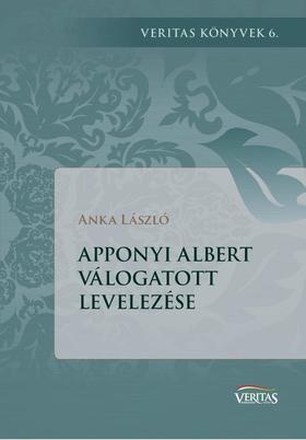Anka László - Apponyi Albert válogatott levelezése