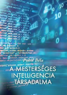 Pokol Béla - A mesterséges intelligencia társadalma