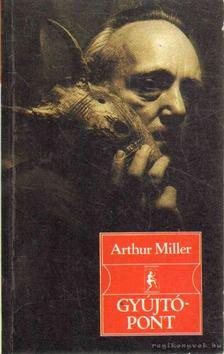 Arthur Miller - Gyújtópont [antikvár]