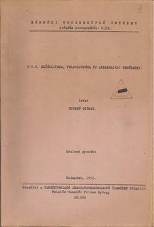 Thurzó György - P.V.C. előállítása, feldolgozása és alkalmazási területei [antikvár]