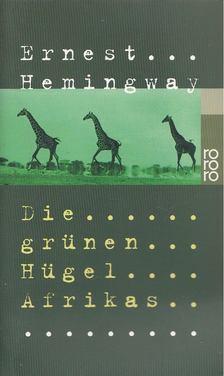 Ernest Hemingway - Die grünen Hügel Afrikas [antikvár]