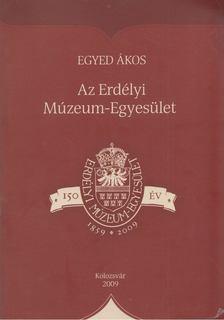 Egyed Ákos - Az Erdélyi Múzeum-Egyesület [antikvár]