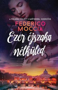 Federico Moccia - Ezer éjszaka nélküled