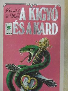 Percival C. Wren - A kígyó és a kard [antikvár]