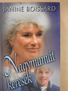 Janine Boissard - Nagymamát keresek [antikvár]